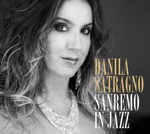 """""""Sanremo in Jazz"""", il nuovo album di Danila Satragno"""